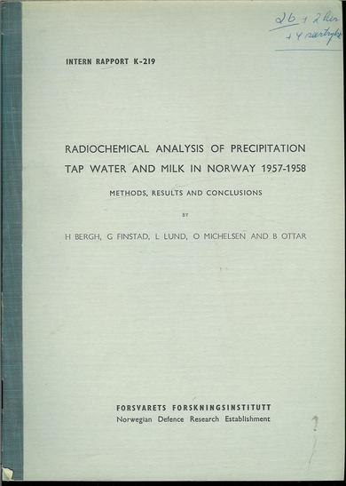 1959, INTERN RAPPORT: RADIOCHEMICAL ANALYSIS OF PRECIPITATION TAP WATER AND MILK IN NORWAY 1957-1958.