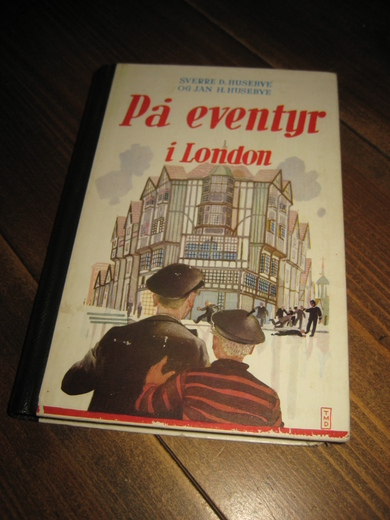 HUSEBYE: På eventyr i London. 1957.