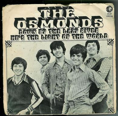 THE OSMONDS: DOWN BY THE LAZY RIVER, HE'S THE LIGHT OF THE WORLD. 1972
