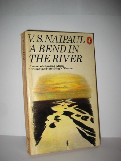 NAIPAUL: A BEND IN THE RIVER. 1979.