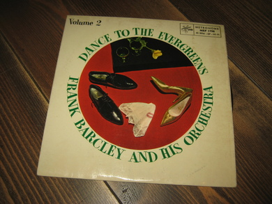 BARCLEY, FRANK, AND HIS ORCHESTRA: DANCE TO THE EVERGREENS.