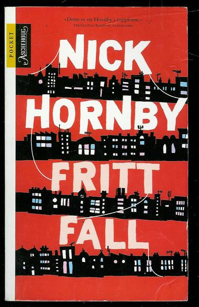 HORNBY, NICK: FRITT FALL. 2006