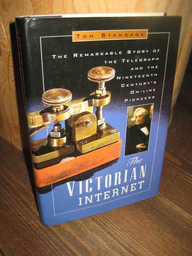 STANDAGE: THE VICTORIAN INTERNET. 1998.