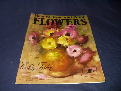 Walter Foster, How to draw and paint FLOWERS