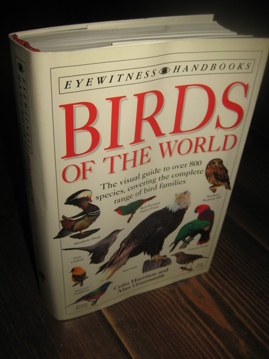 BIRDS OF THE WORLD. The visual guide to over 800 species. 1993.