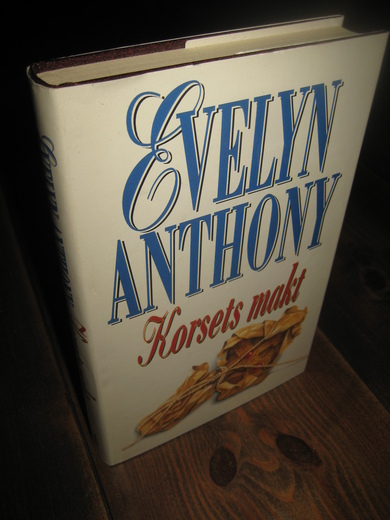 ANTHONY, EVELYN: Korsets makt. 1993.
