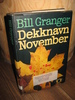 Granger, Bill: Dekknavn November 1985.