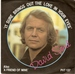 DAVID SOUL: IT SURE BRINGS OUT THE LOVE IN YOUR EYES, A FRIEND OF MINE. 1978