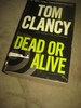 CLANCY, TOM: DEAD OR ALIVE. 2010.