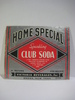 HOME SPECIAL CLUB SODA. NEW YORK.