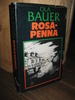 BAUER: ROSA PENNA. 1983.