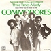 COMMODORES: THREE TIMES A LADY, LOOK WHAT YOUVE DONE TO ME. 1975