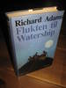 ADAMS, RICHARD: FLUKTEN TIL WATERSHIP. 1978.