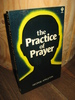 APPLETON: the Practice of Prayer. 1979.