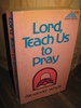 Whyte: Lord, Teach Us to Pray. 1976.