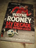 ROONEY, WAYNE. MY DECADE IN THE PREMIER LEAGUE. 2012.